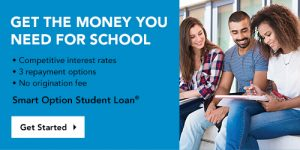 Get the money you need for school - Smart Option Student Loan - Sallie Mae